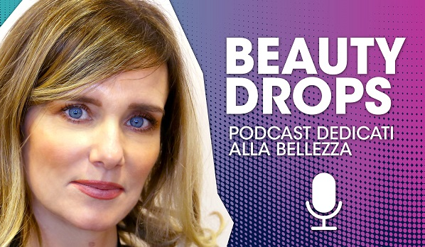 Ethos Profumerie podcast Beauty Drops
